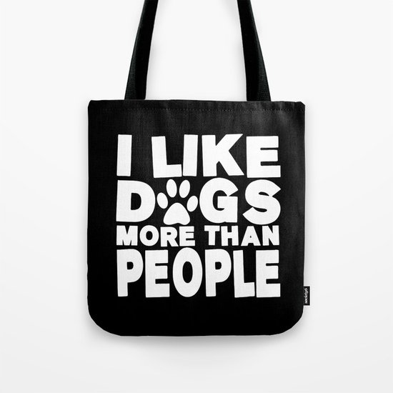 I Like Dogs More Than People     Dog Lover Tote Bag