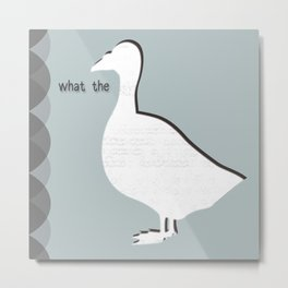 what the duck? Metal Print