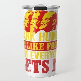 Dark Humor communism joke funny gift Travel Mug