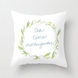 Tea Time Motherfucker Throw Pillow