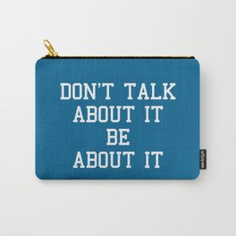 Be About It Motivational Quote Carry-All Pouch