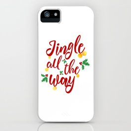 Jingle All The Way iPhone Case