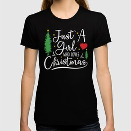 Xmas Just a Girl Who Loves Christmas T-shirt