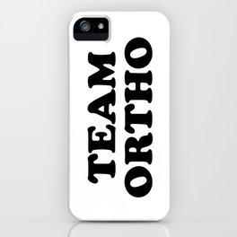 TEAM ORTHO iPhone Case