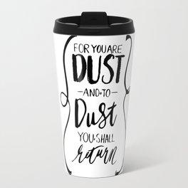 Dust to Dust Travel Mug