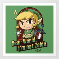 Dear World, I'm not Zelda Art Print