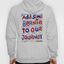 Add Some Bernie to Our Journey Hoody