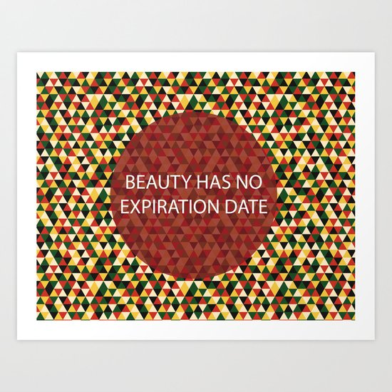Beauty Has No Expiration Date Art Print