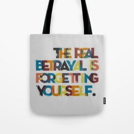 The real betrayal... Tote Bag