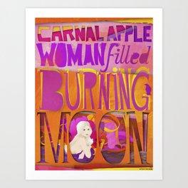carnal apple, woman filled, burning moon Art Print