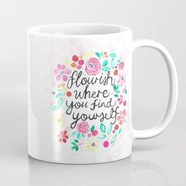 Flourish Where You Find Yourself Coffee Mug