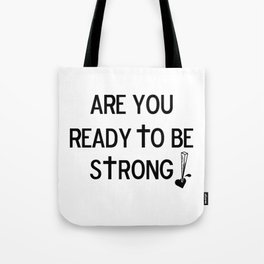 Are You Ready? Tote Bag