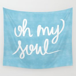 Oh My Soul on Blue Wall Tapestry