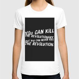 Can Never Kill The Revolution T-shirt