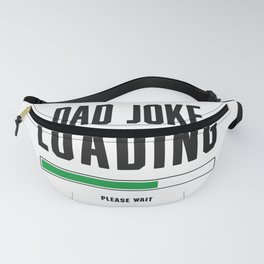 Dad Joke Loading, Father's Day Gift For Him Fanny Pack
