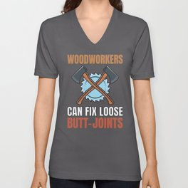 Woodworkers Can Fix Loose Butt-Joints Woodworking Unisex V-Neck