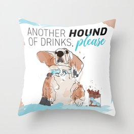ANOTHER HOUND OF DRINKS, PLEASE Throw Pillow
