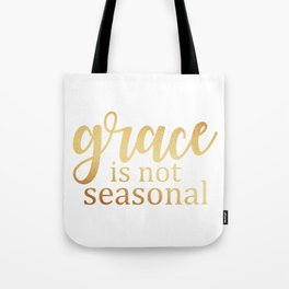 Grace is not Tote Bag