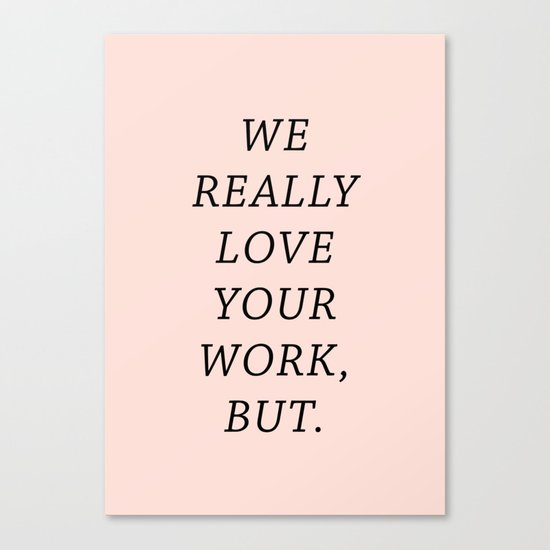 WE LOVE YOUR WORK Canvas Print