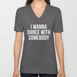 Dance With Somebody Music Quote Unisex V-Neck