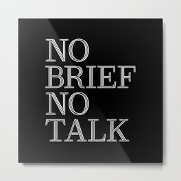no brief no talk Metal Print