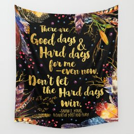 ACOMAF - Don't Let The Hard Days Win Wall Tapestry