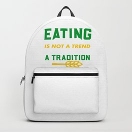Eating organic is not a trend Its returning a tradition Backpack