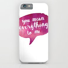 you mean everything to me (Valentine Love Note) iPhone 6s Slim Case