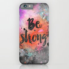 Be strong motivational watercolor quote iPhone 6 Slim Case