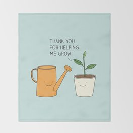 Thank you for helping me grow! Throw Blanket