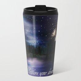 Explore your dreams Travel Mug