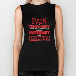 Pain  is temporary race results on the internet are forever Biker Tank