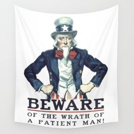 Beware Of The Wrath Of A Patient Man Uncle Sam Wall Tapestry