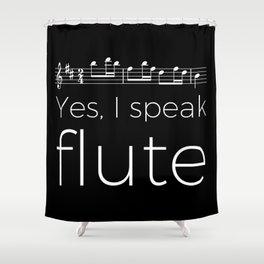 Yes, I speak flute Shower Curtain