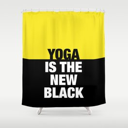 YOGA is the new black Shower Curtain