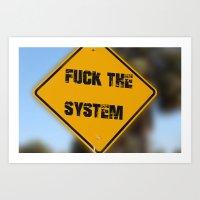 F*ck The system Art Print