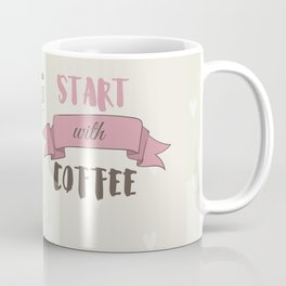Start with Coffee Coffee Mug