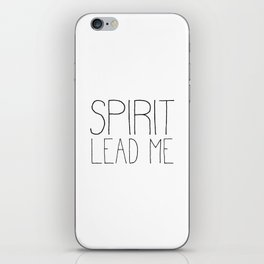 Christian Quote - Spirit Lead Me iPhone Skin