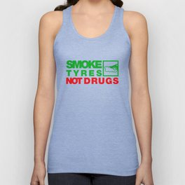 SMOKE TYRES NOT DRUGS v1 HQvector Unisex Tank Top