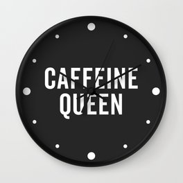 Caffeine Queen Funny Quote Wall Clock