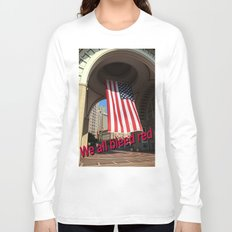 We all bleed red Long Sleeve T-shirt
