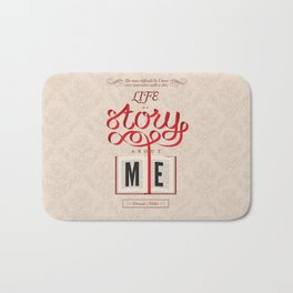 Life Is A Story About Me Bath Mat