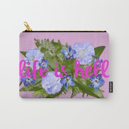 Life is Hell Carry-All Pouch