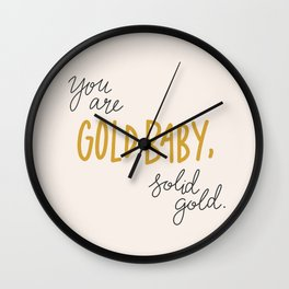 You are Gold Baby, Solid Gold Wall Clock