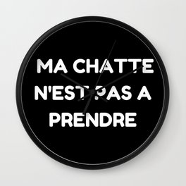 """Ma chatte n'est pas a prendre - """" My P**** is not up for grabs"""" Wall Clock"""