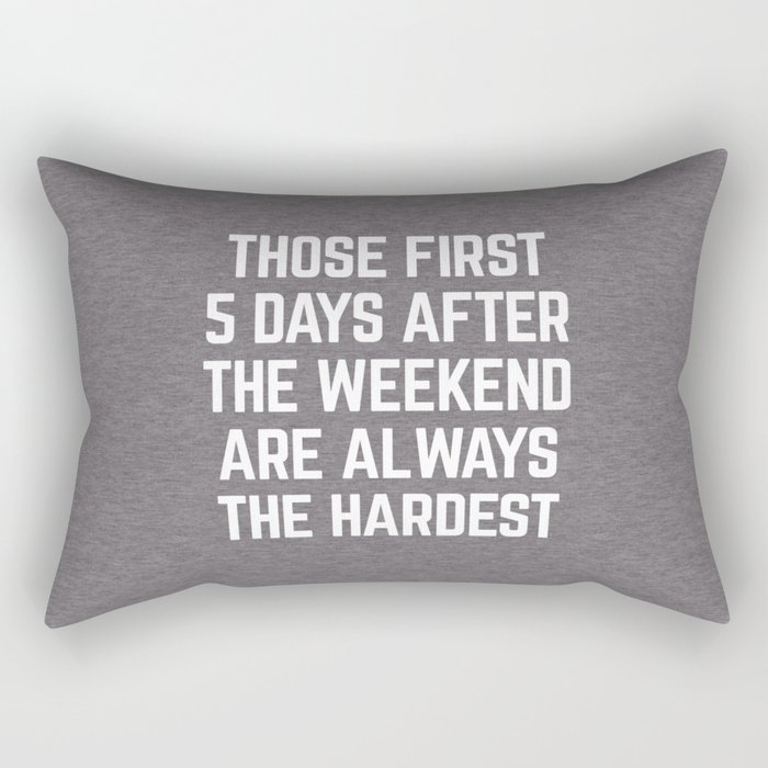 After The Weekend Funny Quote Rectangular Pillow