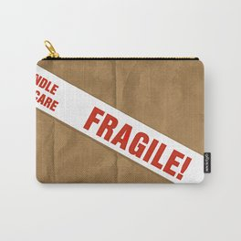 Fragile With Care Carry-All Pouch