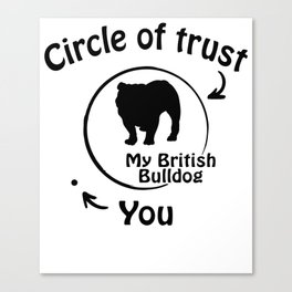 Circle of trust my British Bulldog Canvas Print