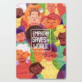 Empathy Saves The World Cutting Board