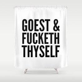 GOEST AND FUCKETH THYSELF Shower Curtain